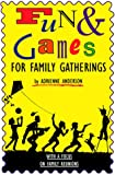 Anderson, Adrienne E.: Fun & Games for Family Gatherings: With a Focus on Reunions
