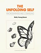 Unfolding Self: Psychosynthesis and…