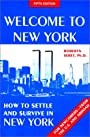 Welcome to New York : how to settle and survive in New York - Roberta Seret