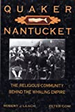 Gow, Peter: Quaker Nantucket: The Religious Community behind the Whaling Empire