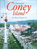 Jacques, Charles J., Jr.: Cincinnati's Coney Island: America's Finest Amusement Park