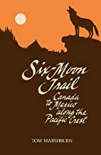 Six Moon Trail Canada to Mexico Along the…