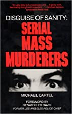 Disguise of Sanity: Serial Mass Murderers by…