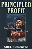 Shel Horowitz: Principled Profit: Marketing That Puts People First