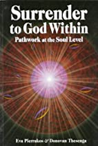 Surrender to God Within: Pathwork at the…