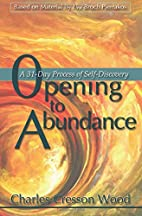 Opening To Abundance: A 31-Day Process Of…