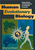 Von Hippel, Arndt: Human Evolutionary Biology: Human Anatomy and Physiology from an Evolutionary Perspective