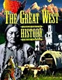 Williams, Jack: The Great West: A Traveler's Guide to the History of the Western United States