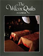 The Wilcox Quilts in Hawaii by Robert J.…