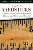 Wood, Chip: Yardsticks: Children in the Classroom Ages 4-14  A Resource for Parents and Teachers