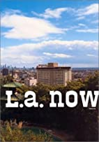 L.A. Now: Volume One by Richard Koshalek