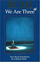 Rumi: We Are Three : New Rumi Poems by…