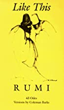 Like This: Rumi ; Versions by Coleman Barks…