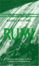 Rumi: One-Handed Basket Weaving : Poems on…