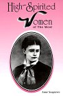 High-Spirited Women of the West by Anne…