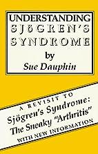 Understanding Sjogren's Syndrome by Sue…