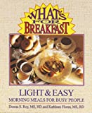 Roy, Donna S.: What's for Breakfast?: Light & Easy Morning Meals for Busy People