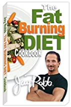 Jay Robb Fat Burning Diet Cook Book by Jay…