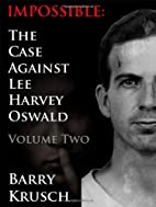Impossible: The Case Against Lee Harvey…
