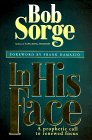 Sorge, Bob: In His Face: A Prophetic Call to Renewed Focus