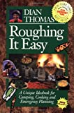 Thomas, Dian: Roughing It Easy/a Unique Ideabook for Camping and Cooking