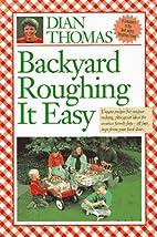 Backyard Roughing It Easy by Dian Thomas