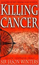 Killing Cancer by Jason Winters