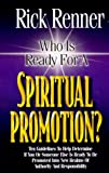 Renner, Rick: Who is Ready for a Spiritual Promotion