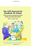 Parker, Harvey C.: The Add Hyperactivity Handbook for Schools: Effective Strategies for Identifying and Teaching Add Students in Elementary and Secondary Schools