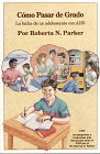 Parker, Roberta N.: Como Pasar De Grado / Making the Grade: LA Lucha De UN Adolescente Con Add / An Adolescent's Struggle with ADD (Spanish Edition)