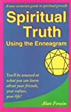 Fensin, Alan: Spiritual Truth Using the Enneagram: Using the Enneagram