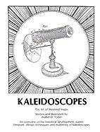 Kaleidoscopes : The Art of Mirrored Magic…