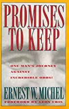Promises to Keep by Ernest W. Michel