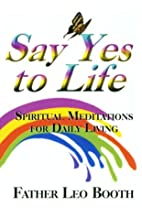 Say Yes to Life: Daily Meditations for…