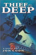 Thief of the Deep: A Novel by Jon Coon