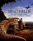 Harlan Ellison: Mind Fields: The Art of Jacek Yerka, the Fiction of Harlan Ellison