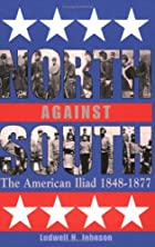 North against South: The American Iliad,…