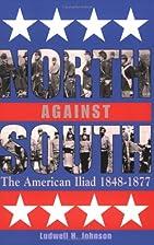 North against South: The American Iliad,…