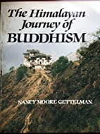 The Himalayan Journey of Buddhism by Nancy…