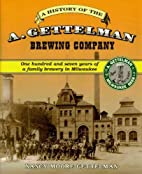 The A. Gettelman Brewing Company :…