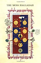 The Moss Haggadah : a complete reproduction…