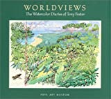 Robinson, Duncan: Worldviews: The Watercolor Diaries of Tony Foster