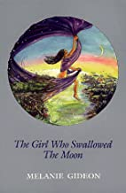 The Girl Who Swallowed the Moon by Melanie…