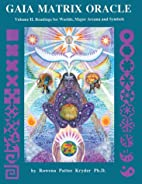 Gaia Matrix Oracle: Readings for Worlds,…