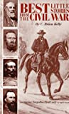 Kelly, C. Brian: Best Little Stories from the Civil War/Varina: Forgotten First Lady