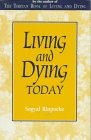 Rinpoche, Sogyal: Living and Dying Today