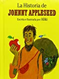 Aliki: La Historia de Johnny Appleseed (Spanish Edition)