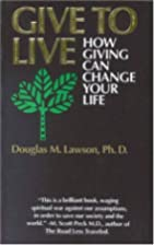 Give to Live: How Giving Can Change Your…