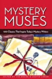 Huang, Jim: Mystery Muses: 100 Classics That Inspire Today's Mystery Writers