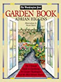 Higgins, Adrian: The Washington Post Garden Book: The Ultimate Guide to Gardening in Greater Washington and the Mid-Atlantic Region
